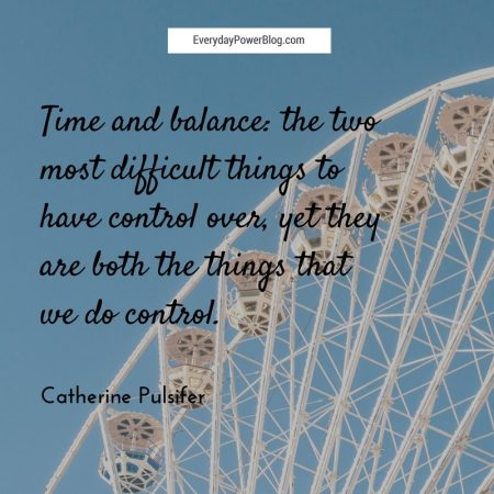 Balancing Time and Changes in Life andRelationships